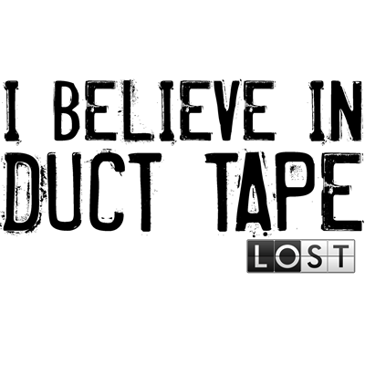 I Believe In Duct Tape