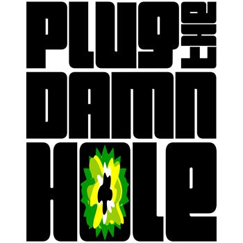 Plug the Damn Hole