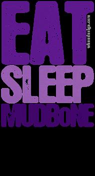 Purple EAT SLEEP MUDBoNE