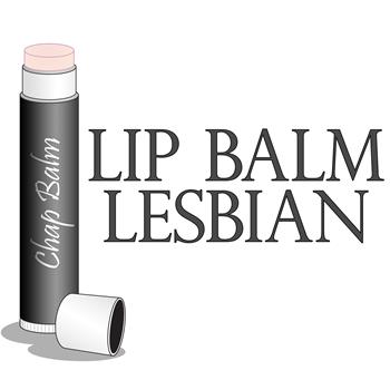 Lip Balm Lesbian