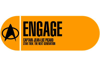 Engage - Star Trek Quote