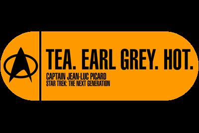 Tea. Earl Grey. Hot. - Star Trek Quote