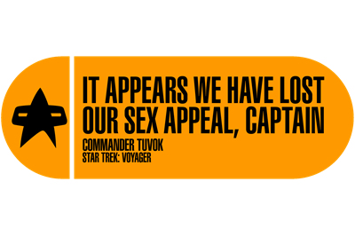 It Appears We Have Lost Our Sex Appeal - Star Trek