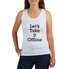 Let's take it offline ... Women's Tank Top