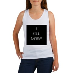 I Kill MRSA Women's Tank Top