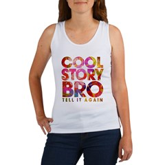 Cool Story Bro. Women's Tank Top