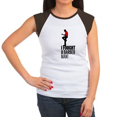 I Fought a Barber Man! Women's Cap Sleeve T-Shirt