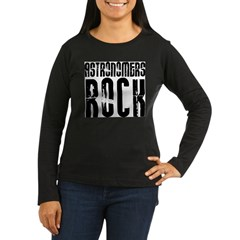 Astronomers Rock Women's Long Sleeve Dark T-Shirt