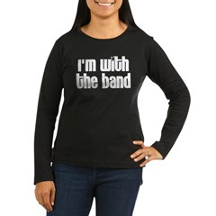 I'm with the Band Women's Long Sleeve Dark T-Shirt