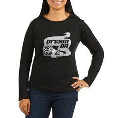 Dream On Women's Long Sleeve Dark T-Shirt