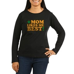 Mom Likes Me Bes Women's Long Sleeve Dark T-Shirt