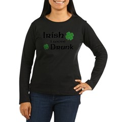 Irish I were Drunk Women's Long Sleeve Dark T-Shirt