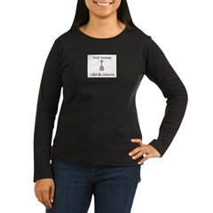 proof mommy liked Women's Long Sleeve Dark T-Shirt