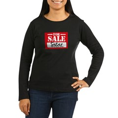 Sister For Sale Women's Long Sleeve Dark T-Shirt