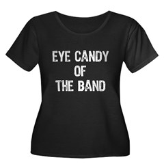 Eye Candy Of The Band Women's Plus Size Scoop Neck Dark T-Shirt