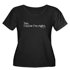 Yes- I know I'm right (darkt T-Shirt) Women's Plus Size Scoop Neck Dark T-Shirt