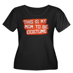 Mom to Be Costume Women's Plus Size Scoop Neck Dark T-Shirt