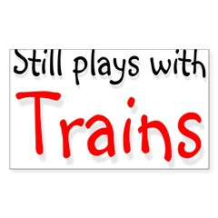 Still plays with Trains Rectangle Sticker (Rectangle 50 pk)