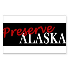 Preserve Alaska Sticker (Rectangle 50 pk)