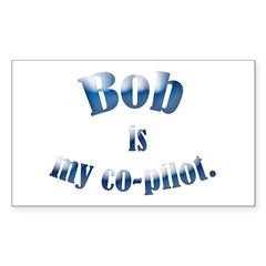 Bob is my co-pilot Oval Sticker (Rectangle 50 pk)