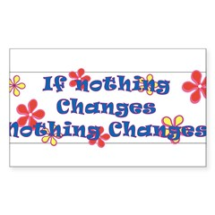 if nothing changes Sticker (Rectangle 50 pk)