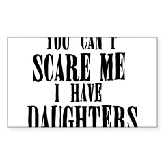 You Can't Scare Me - Daughter Sticker (Rectangle 50 pk)
