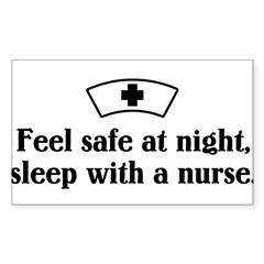 Feel safe at night, sleep with a nurse. Sticker (Rectangle 50 pk)