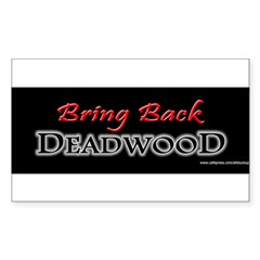 Bring Back DEADWOOD Sticker (Rectangle 50 pk)