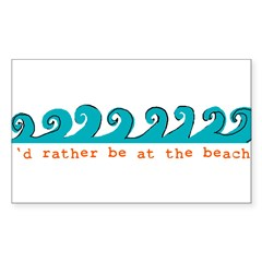 I'd rather be at the beach Rectangle Sticker (Rectangle 50 pk)