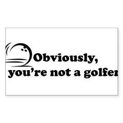 Obviously, not a golfer Sticker (Rectangle 50 pk)