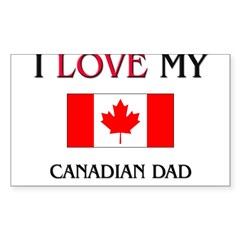 I Love My Canadian Dad Rectangle Sticker (Rectangle 50 pk)