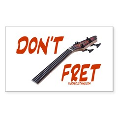 Don't Fret Rectangle Sticker (Rectangle 50 pk)