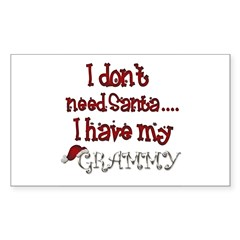 I don't need Santa, I have my Grammy Sticker (Rectangle 50 pk)