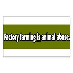 Factory Farm Animal Abuse Vegetarian Sticker (Rectangle 50 pk)