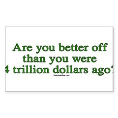 Are you better off now... Sticker (Rectangle 50 pk)