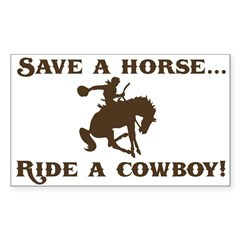 Save a horse Ride a cowboy Sticker (Rect.) Sticker (Rectangle 50 pk)