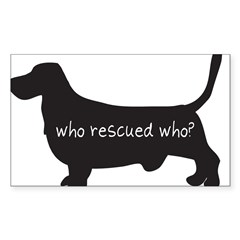 "Sticker: ""Who rescued who?"" Sticker (Rectangle 50 pk)"