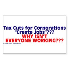 $4.99 Tax Cuts for Corporations Sticker (Rectangle 50 pk)