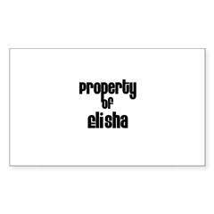 Property of Elisha Rectangle Sticker (Rectangle 50 pk)