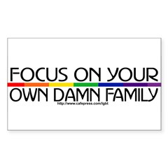 FOCUS ON YOUR OWN DAMN FAMILY Sticker (Rectangle 50 pk)