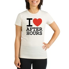 I love after hours Organic Women's Fitted T-Shirt