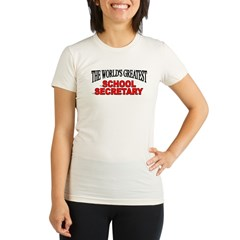 """The World's Greatest School Secretary"" Organic Women's Fitted T-Shirt"