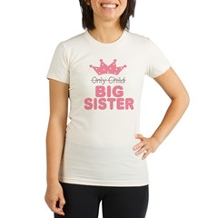 Only Child Big Sister Organic Women's Fitted T-Shirt