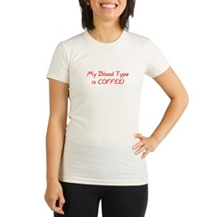 My Blood Type is Coffee Organic Women's Fitted T-Shirt
