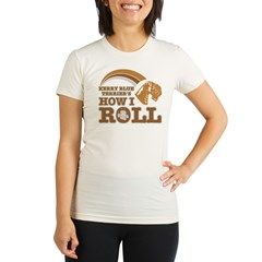 kerry blue terrier's how I roll Organic Women's Fitted T-Shirt