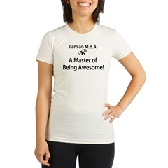 MBA Master of Being Awesome Organic Women's Fitted T-Shirt