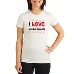 I LOVE ANTIQUE DEALERS Organic Women's Fitted T-Shirt