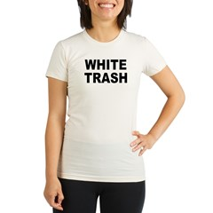 WhiteTrash.jpg Organic Women's Fitted T-Shirt