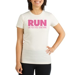 Run Like You Stole Something Organic Women's Fitted T-Shirt
