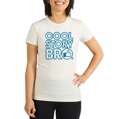 Cool Story Bro Organic Women's Fitted T-Shirt